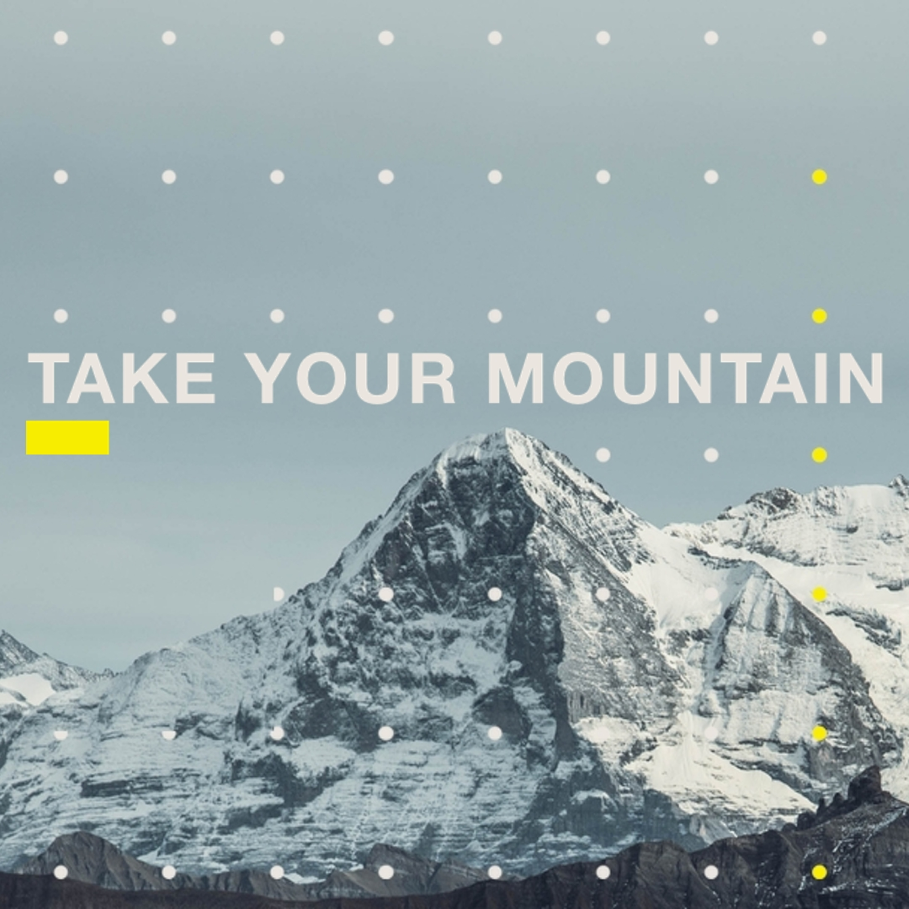 Take Your Mountain | Week 1 | MISSIONARY MANDATE