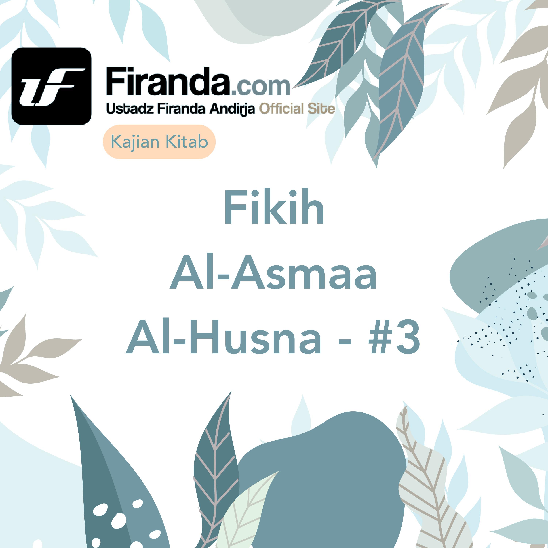 Kajian Kitab - Fiqih Al - Asmaa Al - Husna Bagian #3
