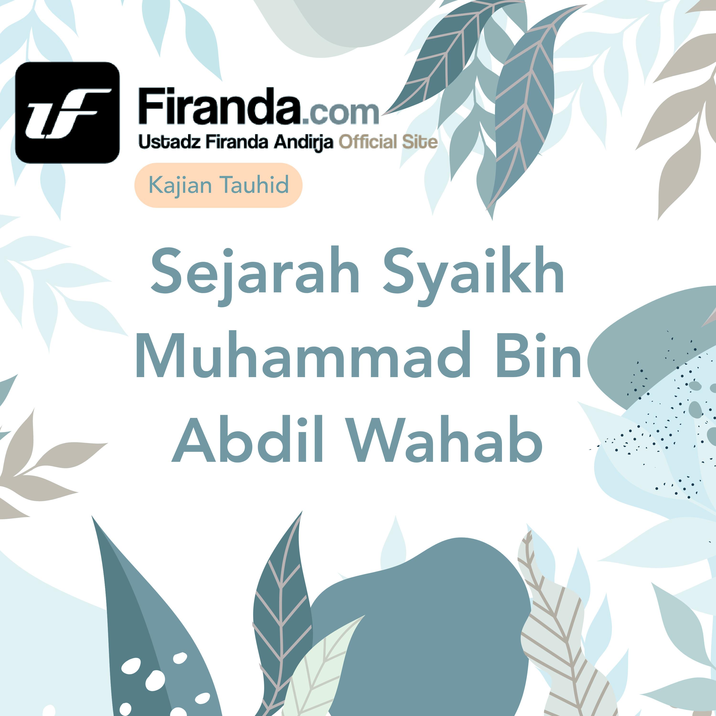 Sejarah Syaikh Muhammad Bin Abdil Wahab