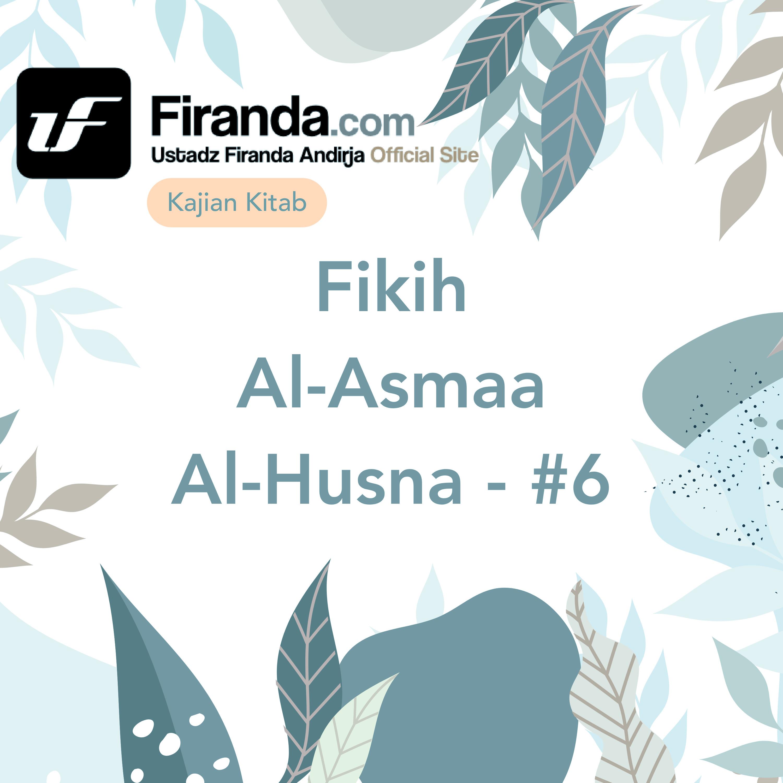 Kajian Kitab - Fiqih Al - Asmaa Al - Husna Bagian #6