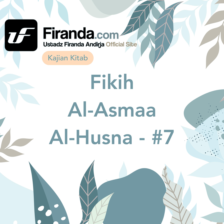 Kajian Kitab - Fiqih Al - Asmaa Al - Husna Bagian #7