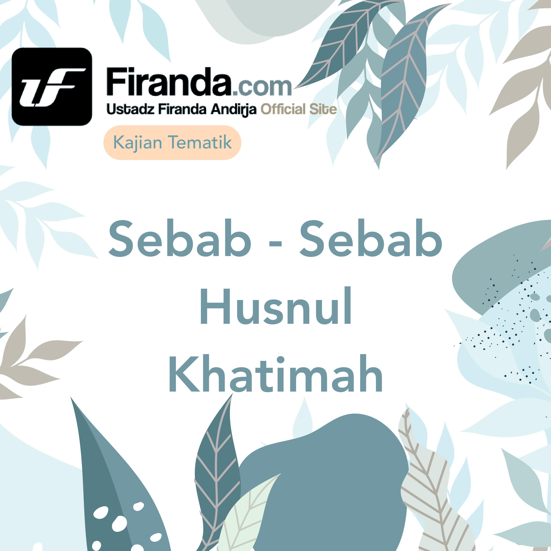 Sebab - Sebab Husnul Khatimah