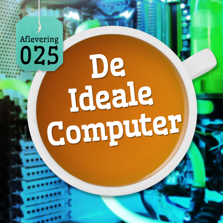 Aflevering 25: De Ideale Computer