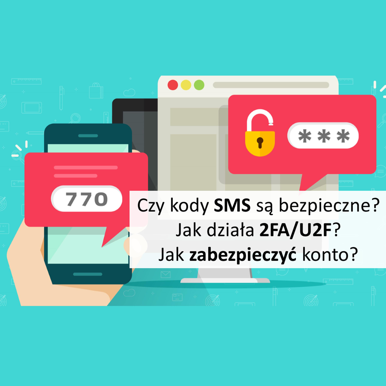 Czy kody SMS są bezpieczne? Jak zabezpieczyć konto?