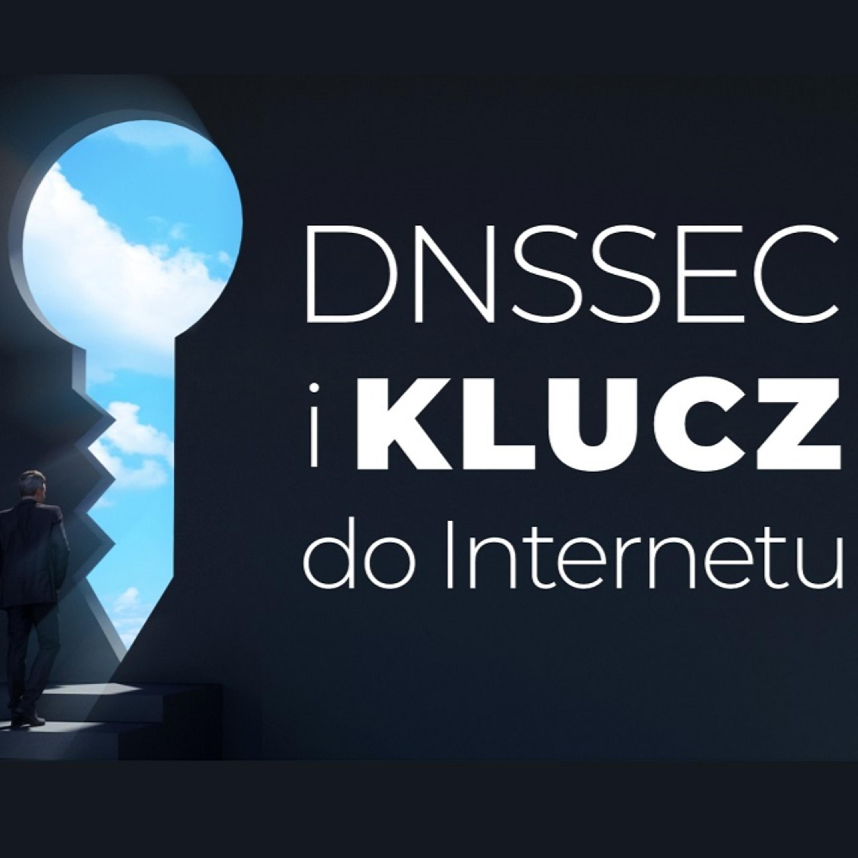 DNSSEC i osoby posiadające klucz do Internetu