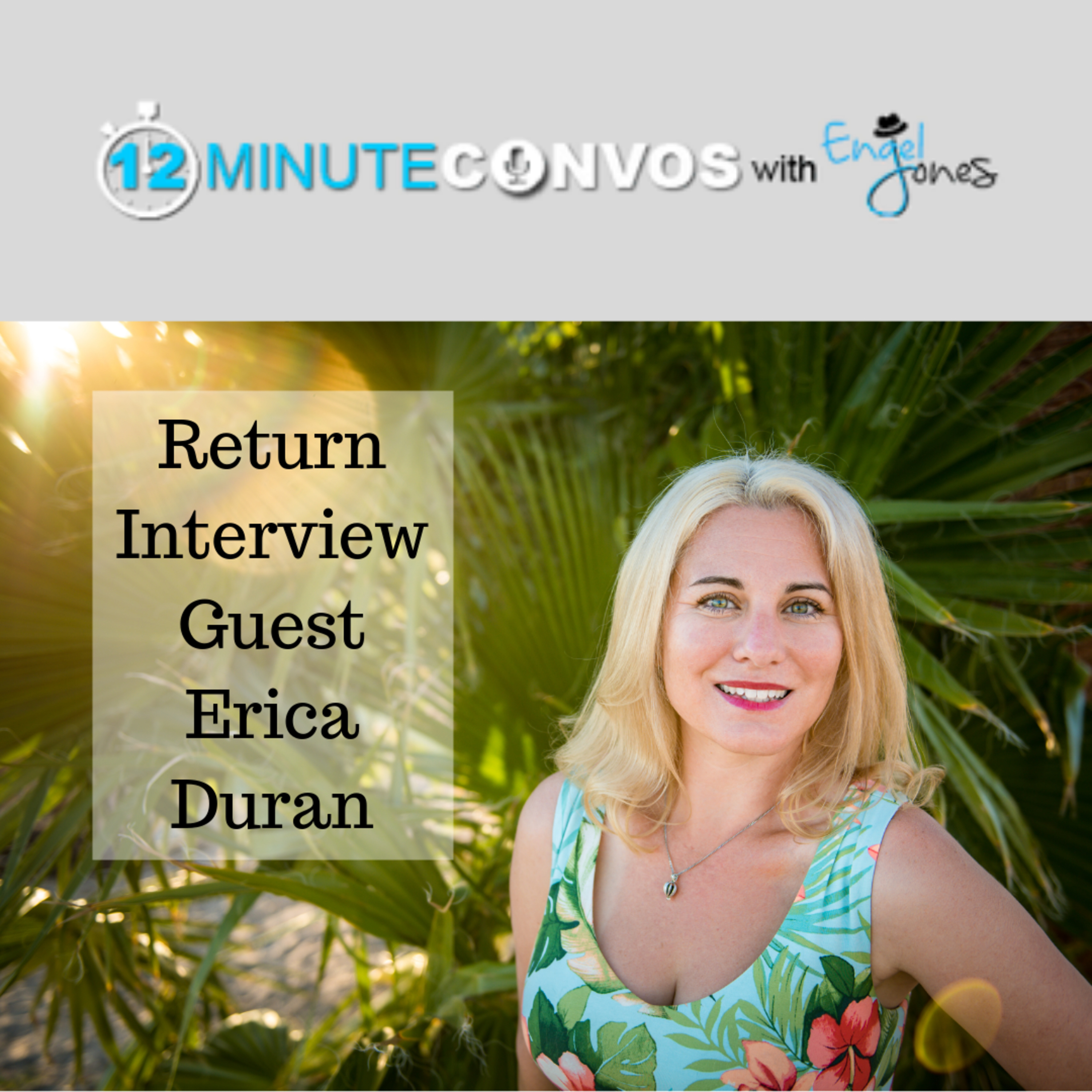[Interview Series Episode 181] Erica Duran As A Return Guest On 12-Minute Convos With Engel Jones
