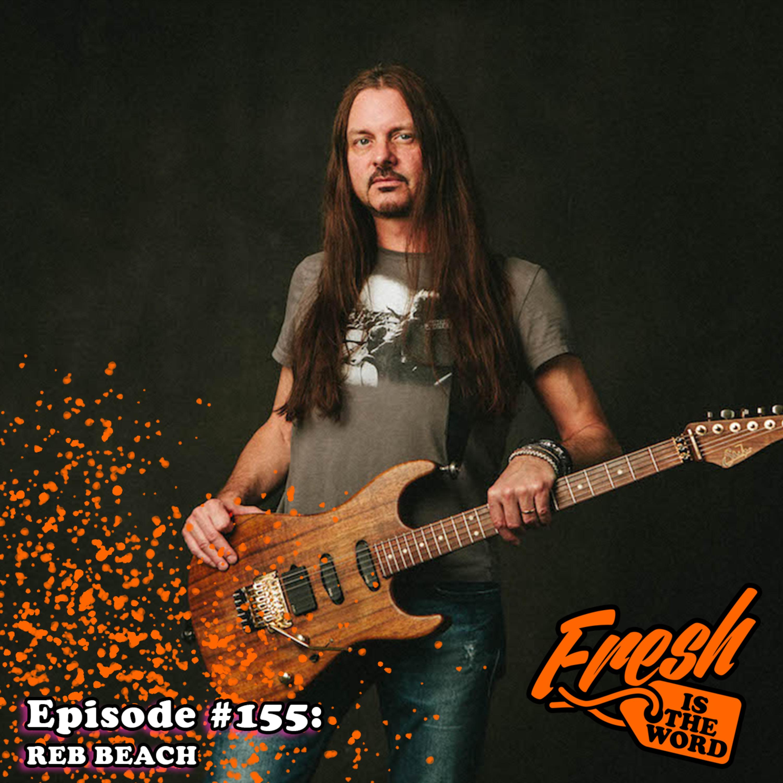 """Episode #155: Reb Beach - Guitarist for Whitesnake and Winger, New Whitesnake Album """"Flesh & Blood"""" Available Now"""