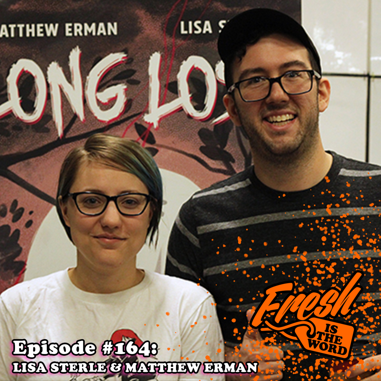 "Episode #164: Lisa Sterle & Matthew Erman - Co-Creators of Comic Book ""Long Lost"""