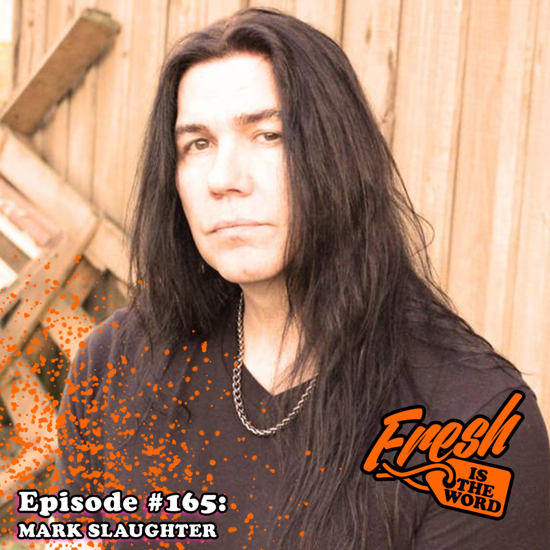 Episode #165: Mark Slaughter - Lead Vocalist/Guitarist of Hard Rock Band 'Slaughter', Previously Vocalist of 'Vinnie Vincent Invasion', Composer, Voice Actor