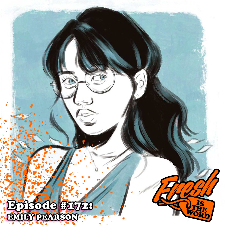 "Episode #172: Emily Pearson - Comic Book Artist for ""The Wilds"", ""Snap Flash Hustle"", ""Bonding"""