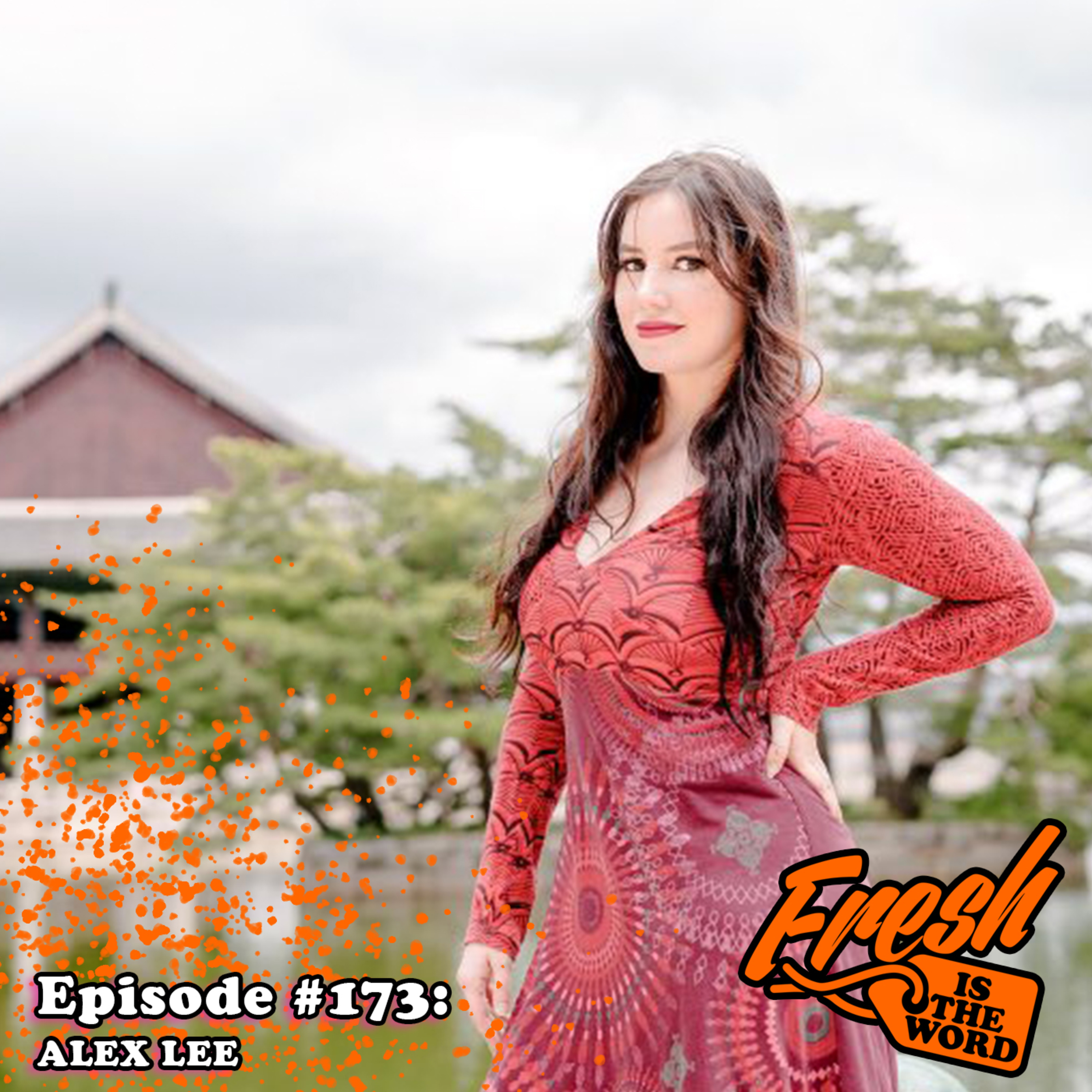Episode #173: Alex Lee - Japan-Based Pro Wrestler, Trained by Lance Storm, Most Known in Sendai Girls, OZ Academy, REINA