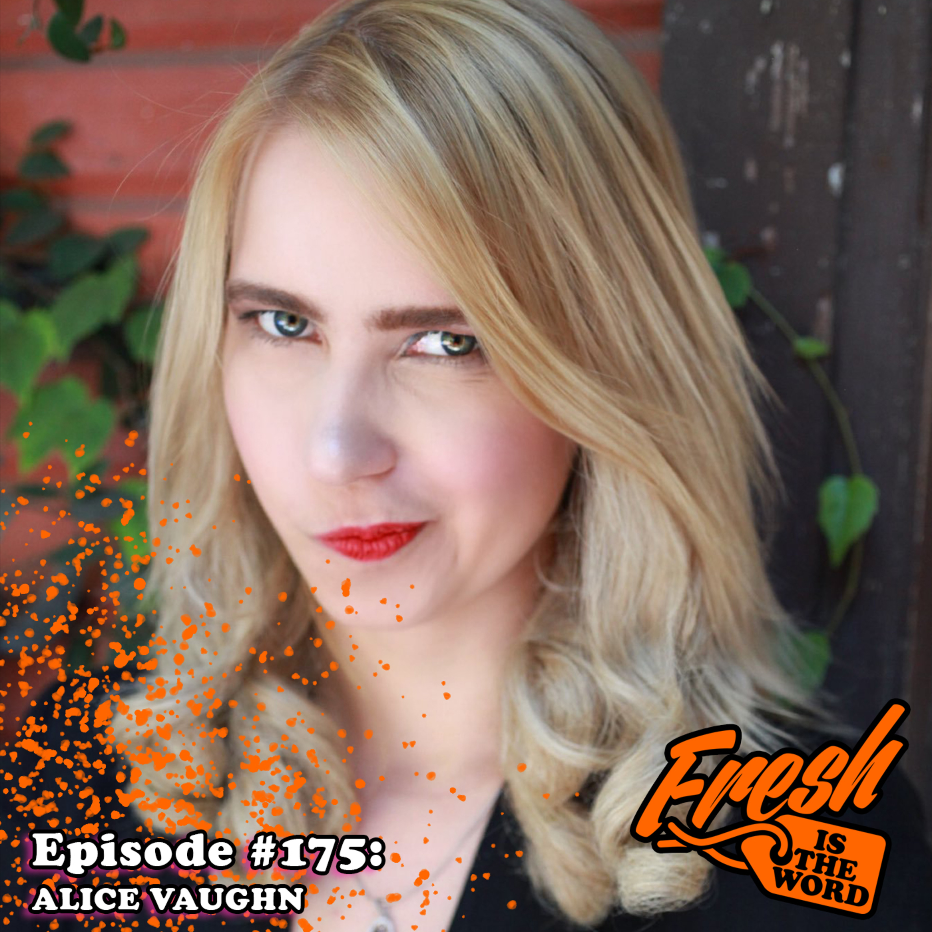 Episode #175: Alice Vaughn - Creator of Offensive Crayons, Co-Host of Two Girls, One Mic: The Porncast