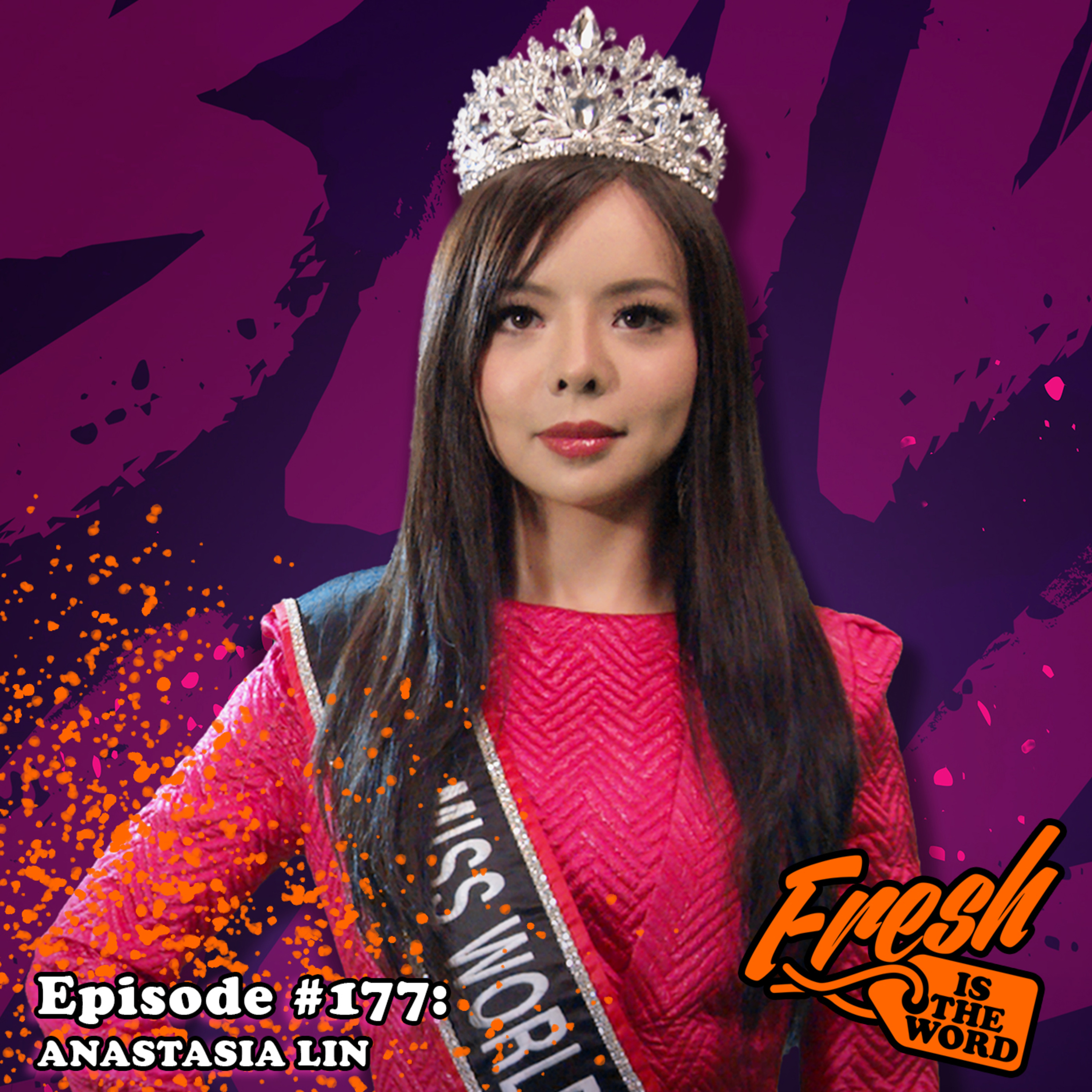 "Episode #177: Anastasia Lin – Former Miss World Canada, Human Rights Activist, Subject of New Documentary ""Badass Beauty Queen: The Story of Anastasia Lin"""