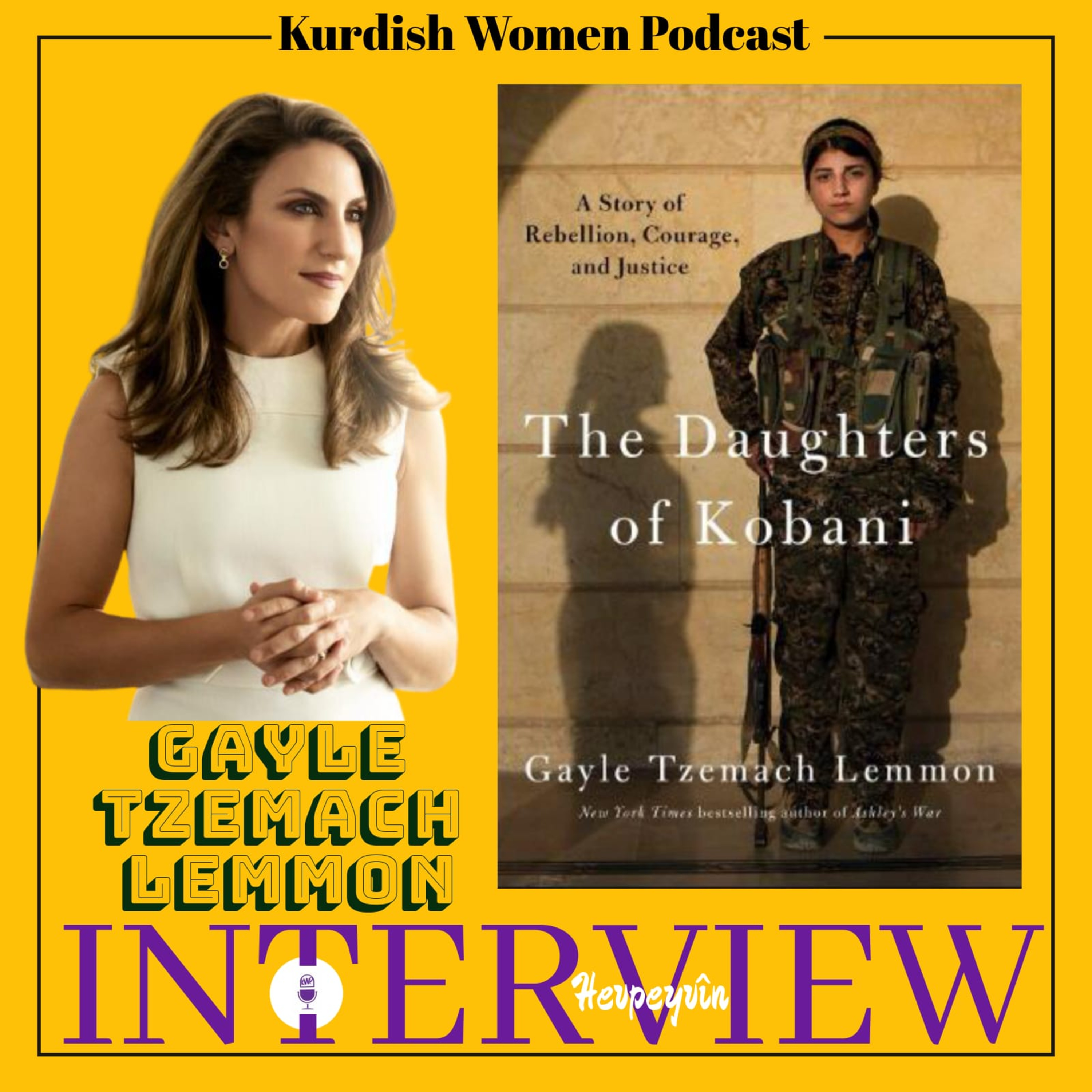 The Daughters of Kobani and the Kurdish Women's Organizing in Syria: Author Gayle Tzemach Lemmon