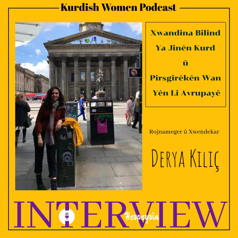 Xwendekara Masterê Derya Kilic Li Ser Xwendina Jinên Kurd Li Avrûpayê Ji KWPê Re Diaxive