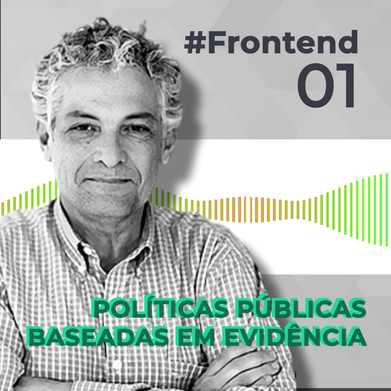 #Frontend 01 - Políticas Públicas baseadas em evidência, com Ricardo Paes de Barros