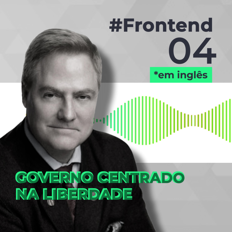 #Frontend 04 - Governo centrado na liberdade, com Tom Palmer
