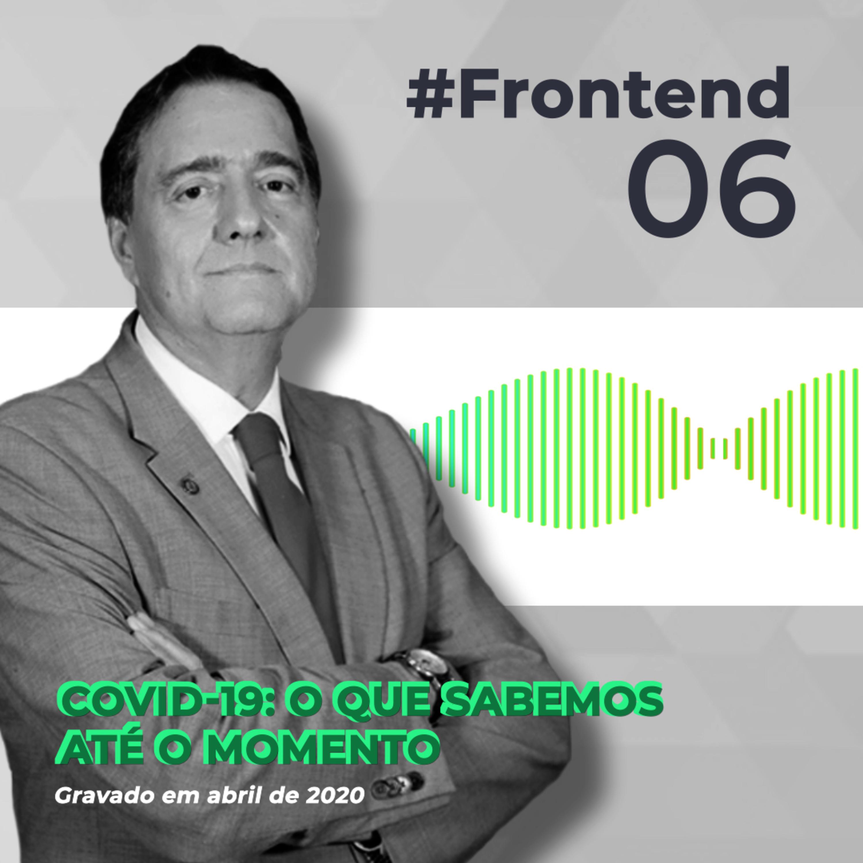#Frontend06 - Covid-19: O que sabemos até o momento, com Jarbas Barbosa