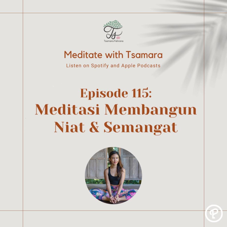 #115 – Meditasi Membangun Niat & Semangat