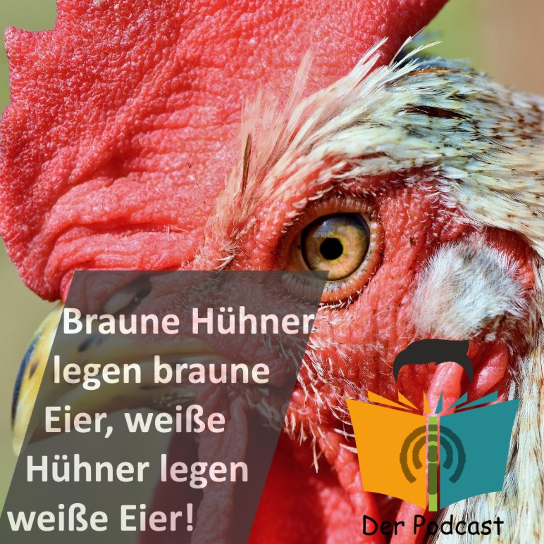 """""""Braune Hühner legen braune, weiße Hühner legen weiße Eier!"""" - IstDasFakt?!"""