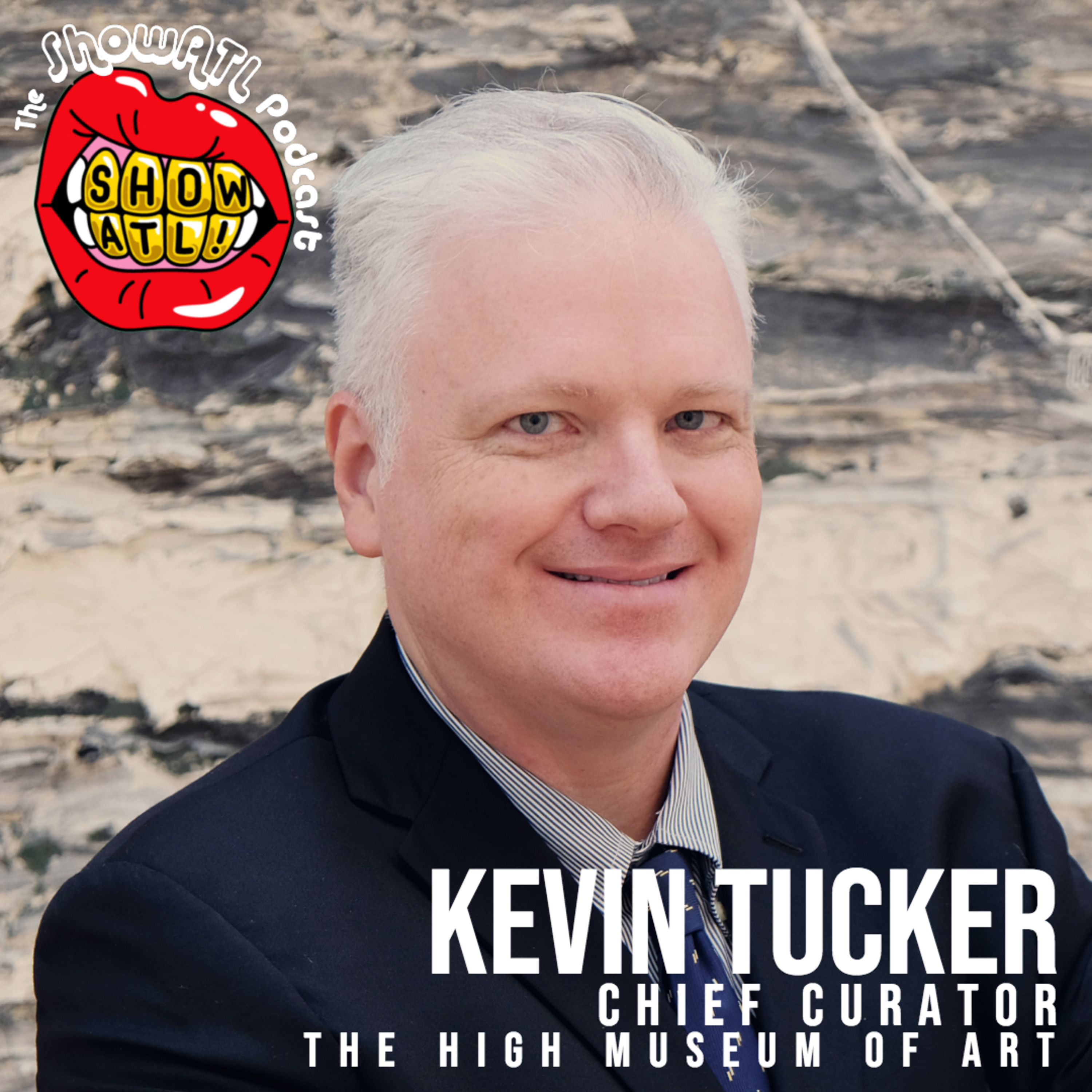 Kevin Tucker, Chief Curator of The High Museum of Art: Episode 21
