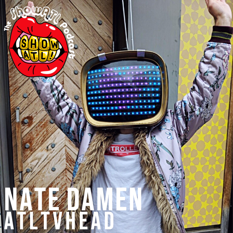 Nate Damen aka ATLTVHead: Episode 22