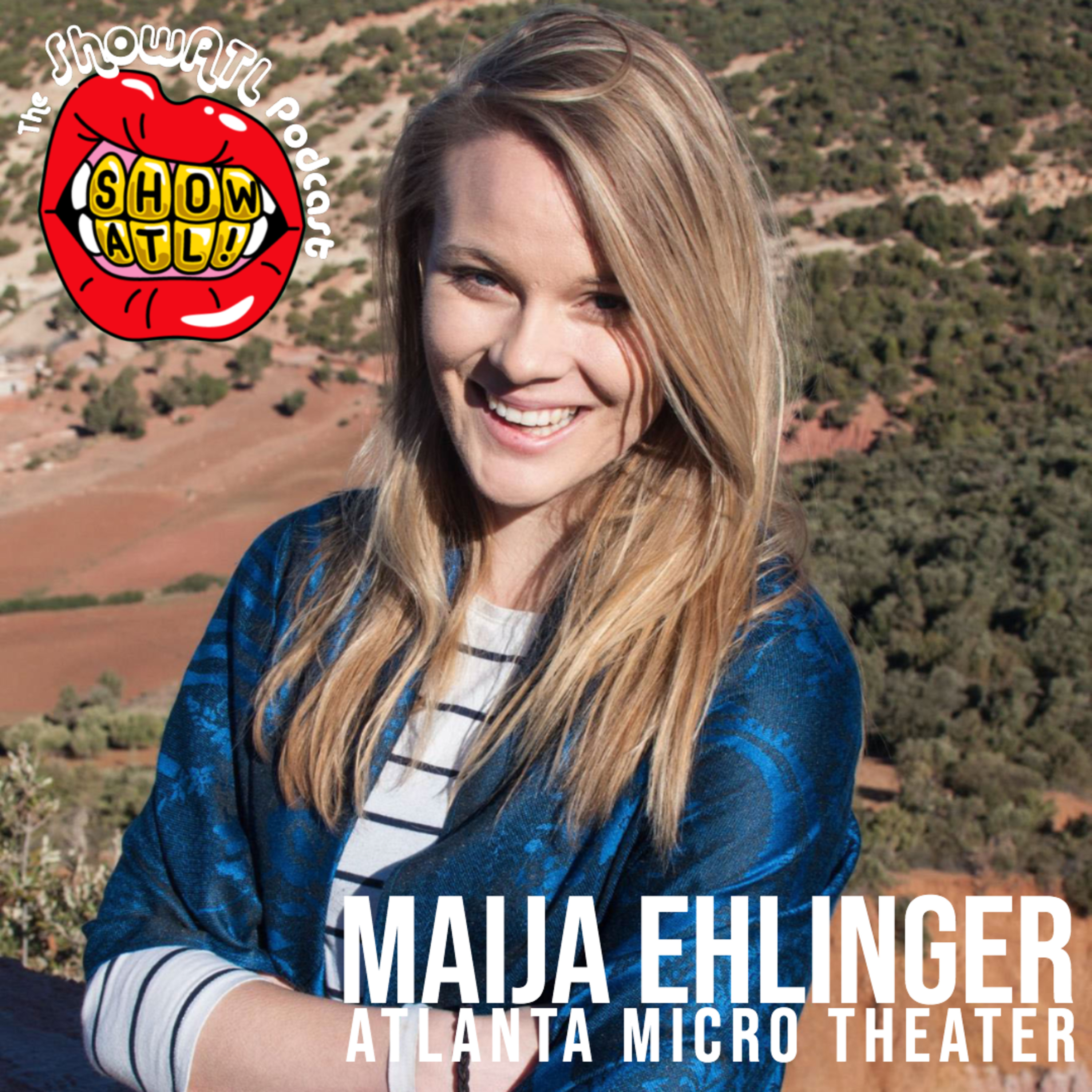 Maija Ehlinger of Atlanta Micro Theater - Episode 30