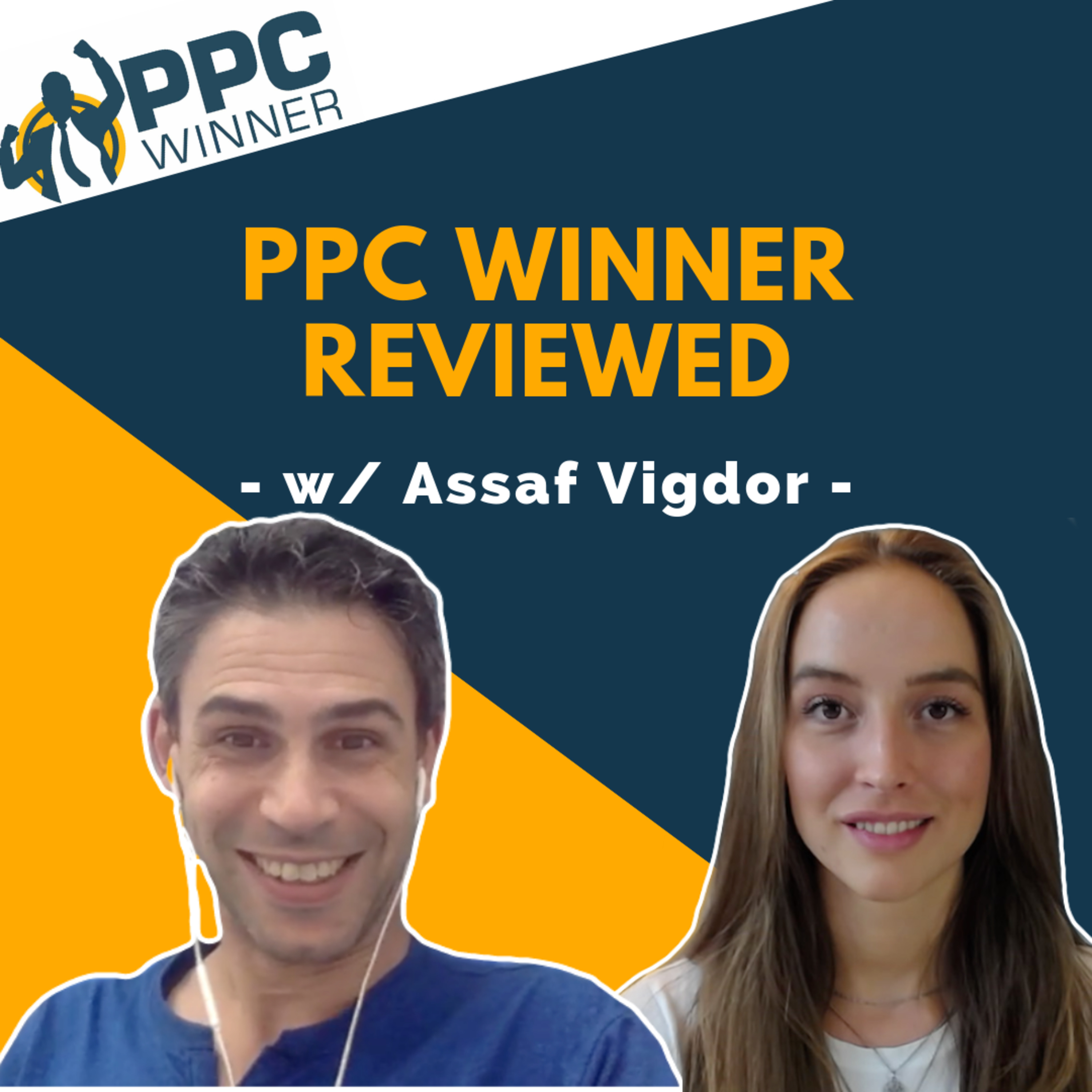 #11 - Assaf Vigdor Behind the Scenes: PPC Winner Review & Private Insights