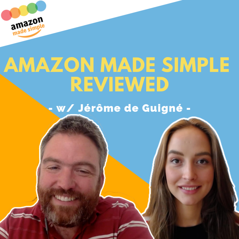 #13 - Jérôme de Guigné Behind the Scenes: Amazon Made Simple Review & Private Insights