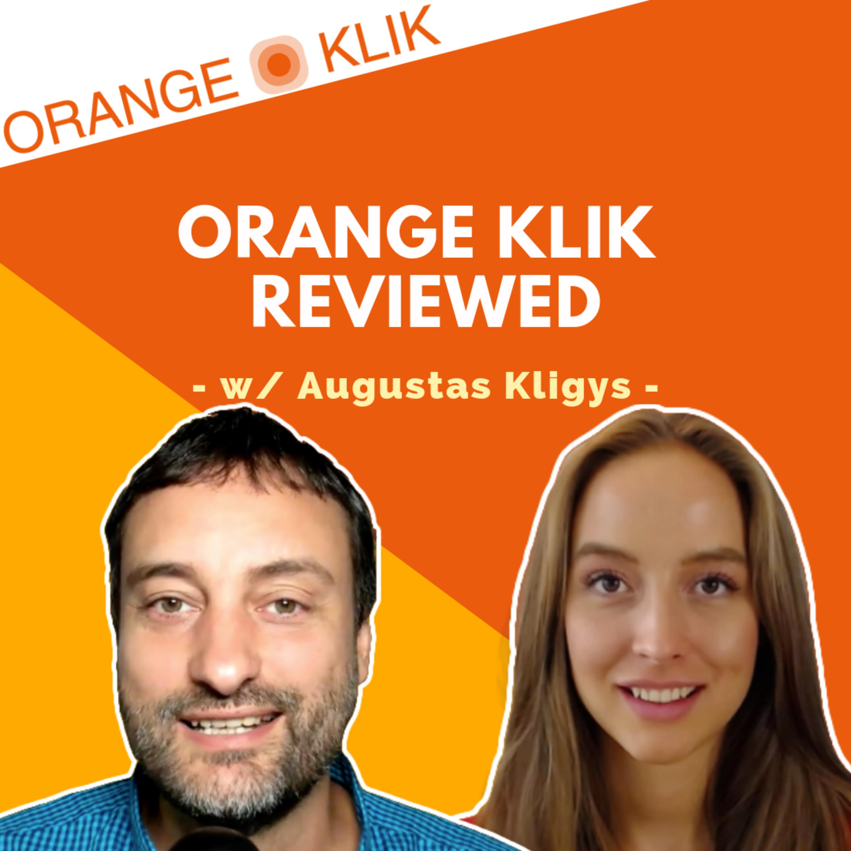 #15 - Augustas Kligys Behind the Scenes: Orange Klik Review & Private Insights