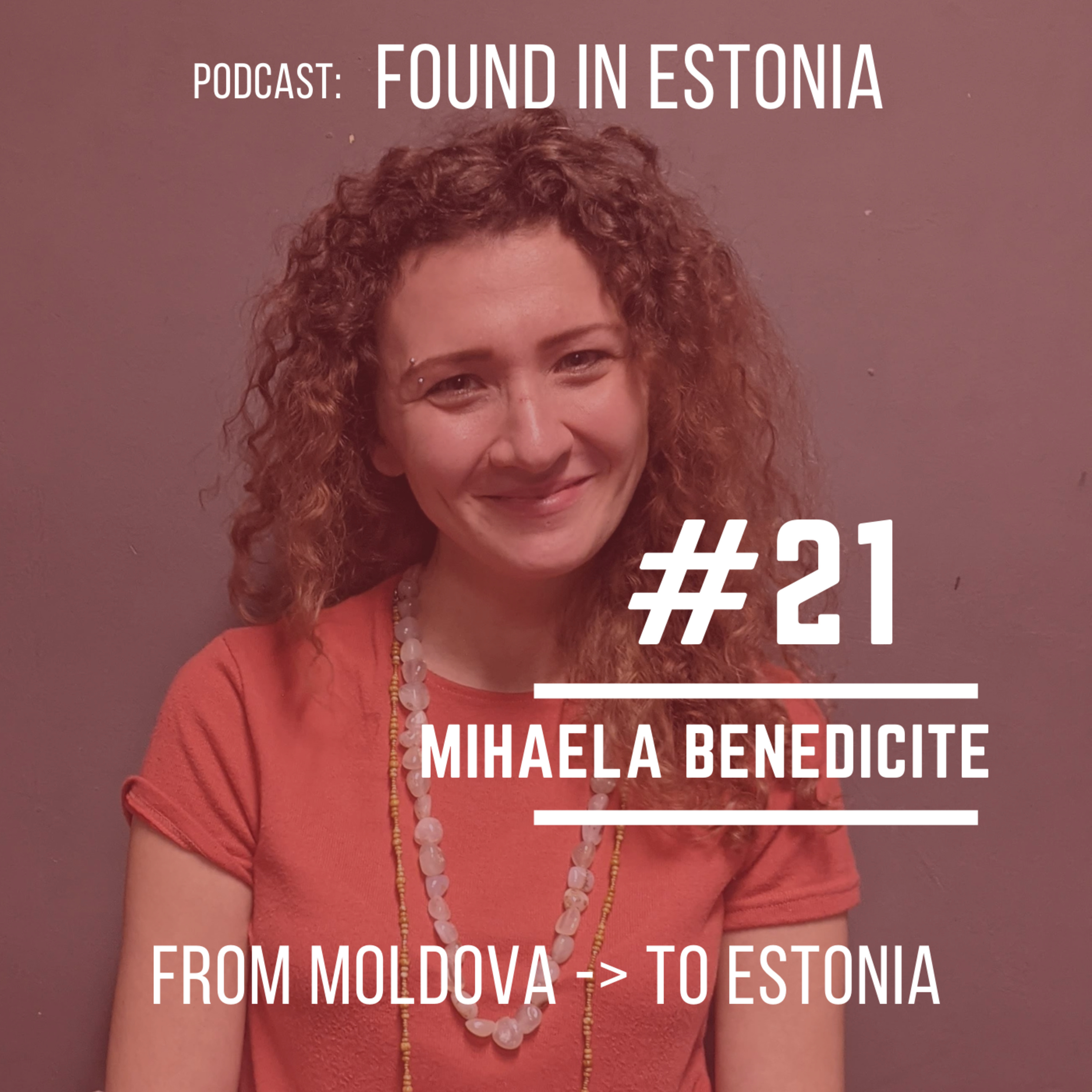 #21 Mihaela Benedicitie from Moldova to Estonia: even if you move to Antarctica, you know you are a Moldovian!