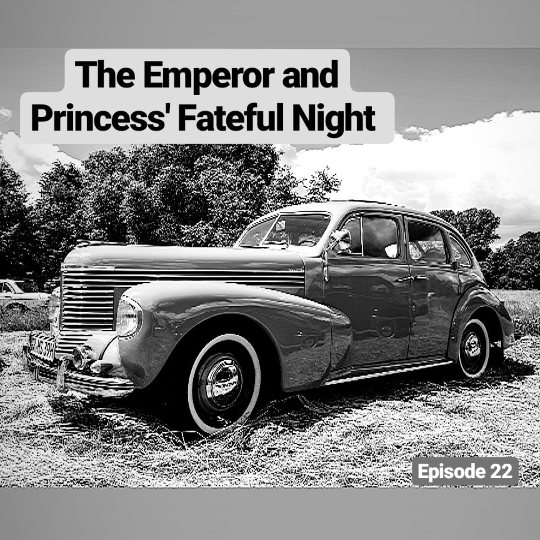 The Emperor and Princess' Fateful Night