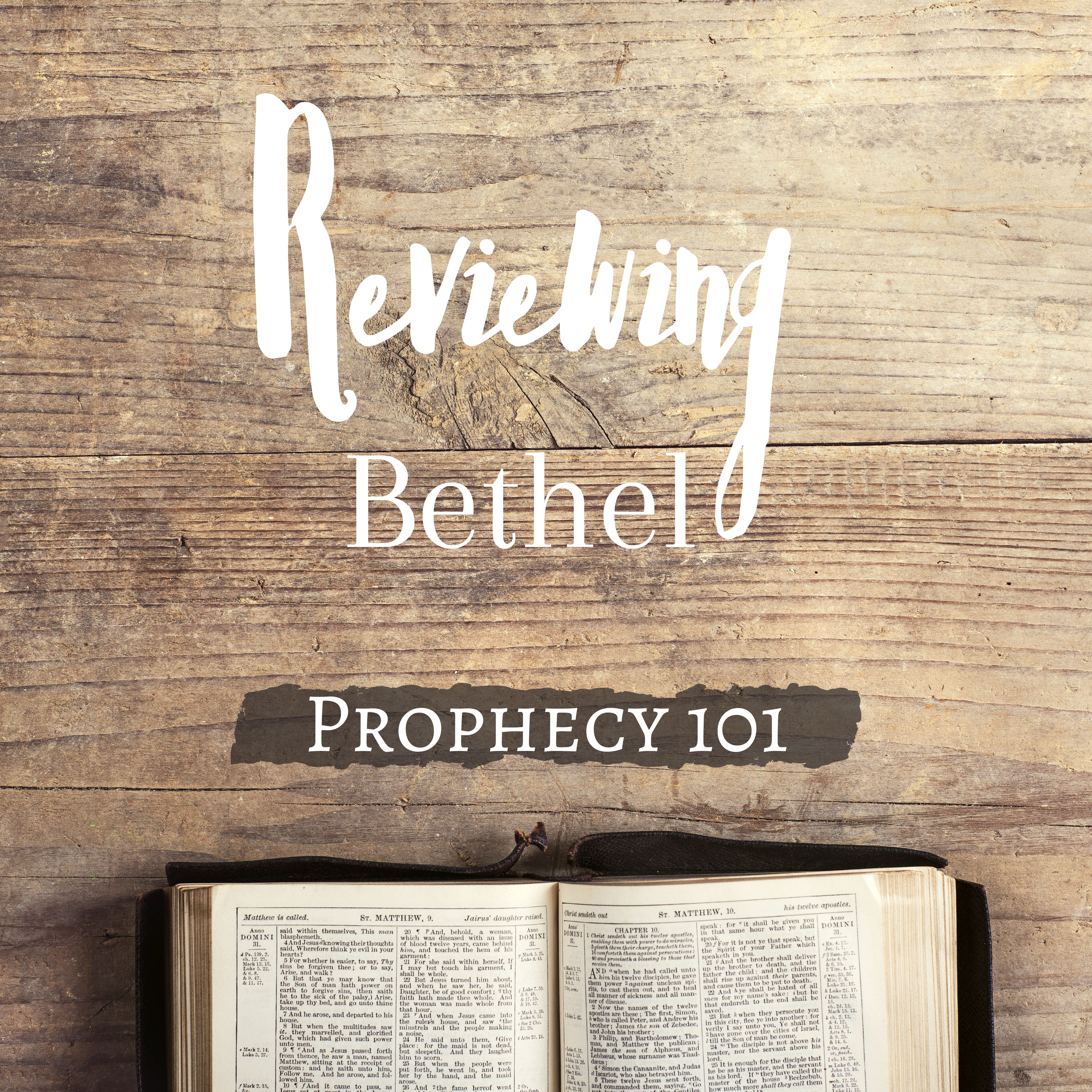 Reviewing Bethel Part 2: Prophecy 101
