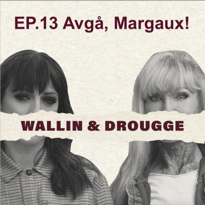 #13 Avgå, Margaux!