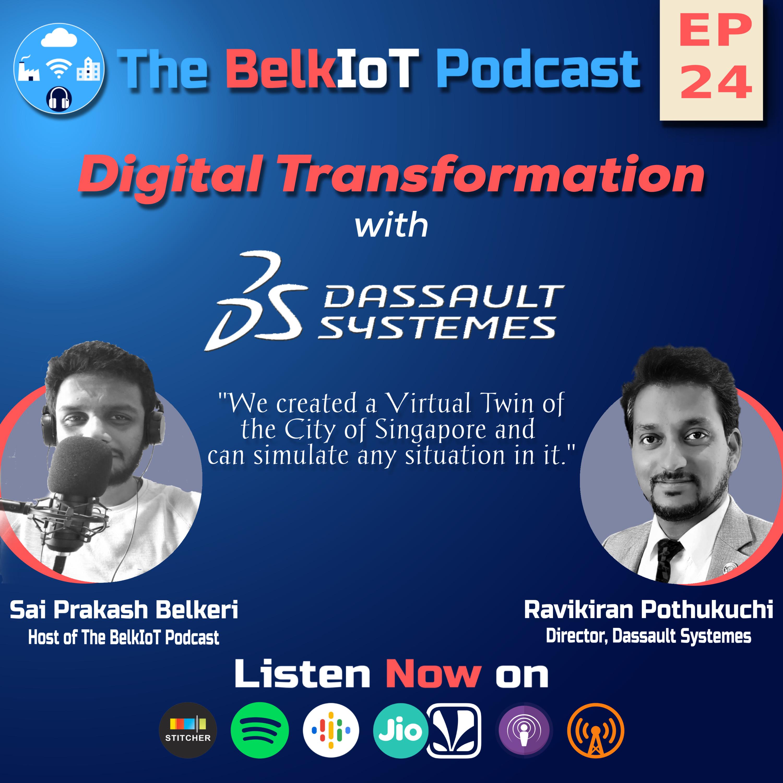 Ep #24 : Future of Digital Transformation with Dassault Systems | ft. RaviKiran Pothukuchi