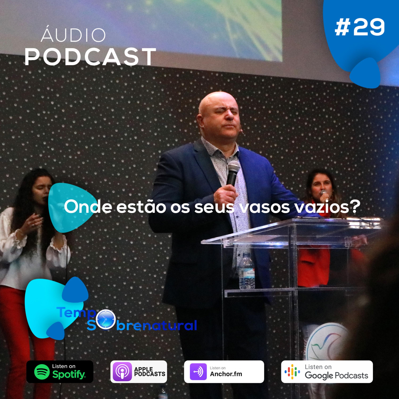 Onde estão os seus vasos vazios? – Apóstolo António Ferreira