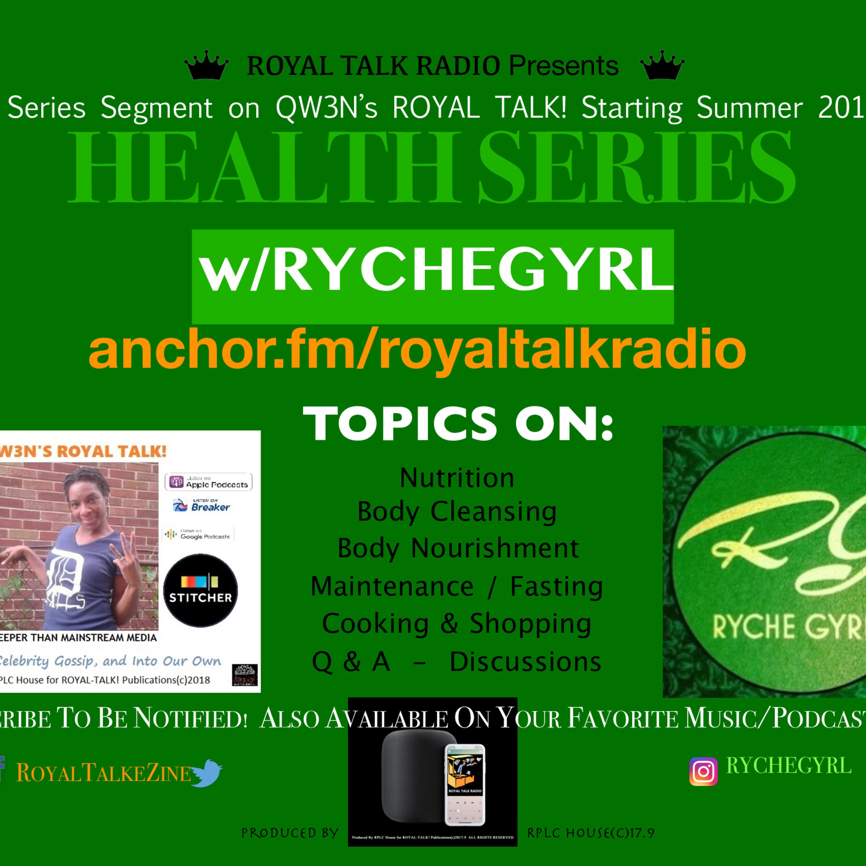 HEALTH SERIES w/RYCHEGYRL!