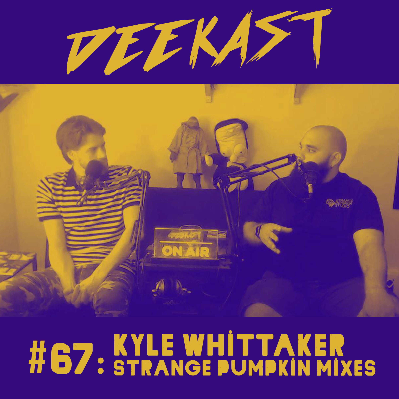 #67. Kyle Whittaker (Strange Pumpkin Mixes)