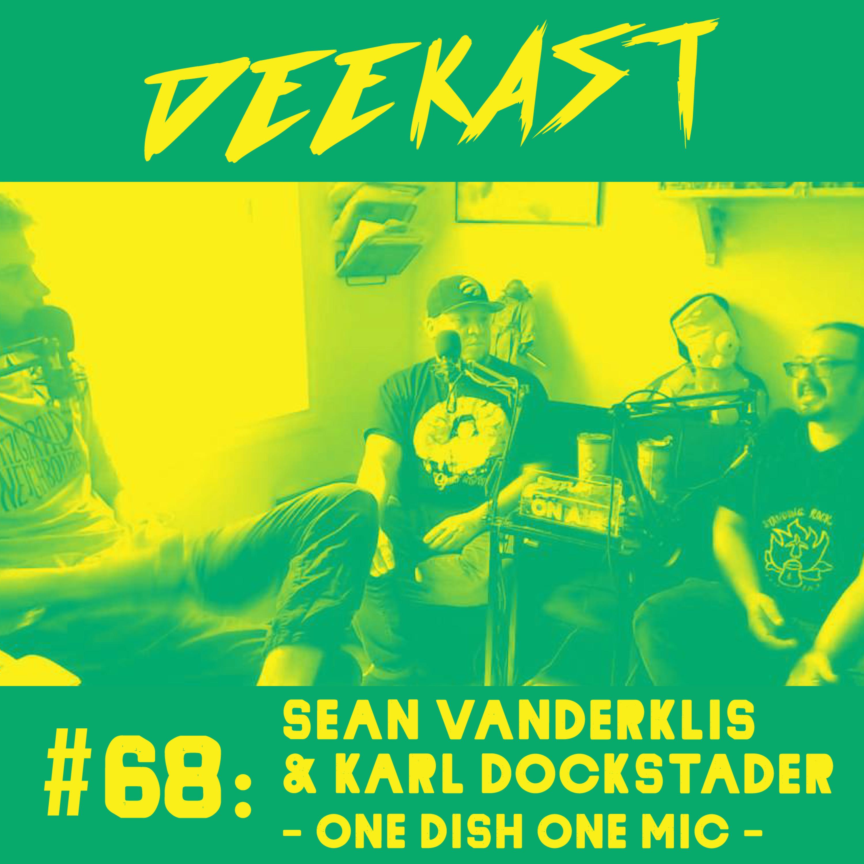 #68. Sean Vanderklis & Karl Dockstader (One Dish One Mic Podcast)