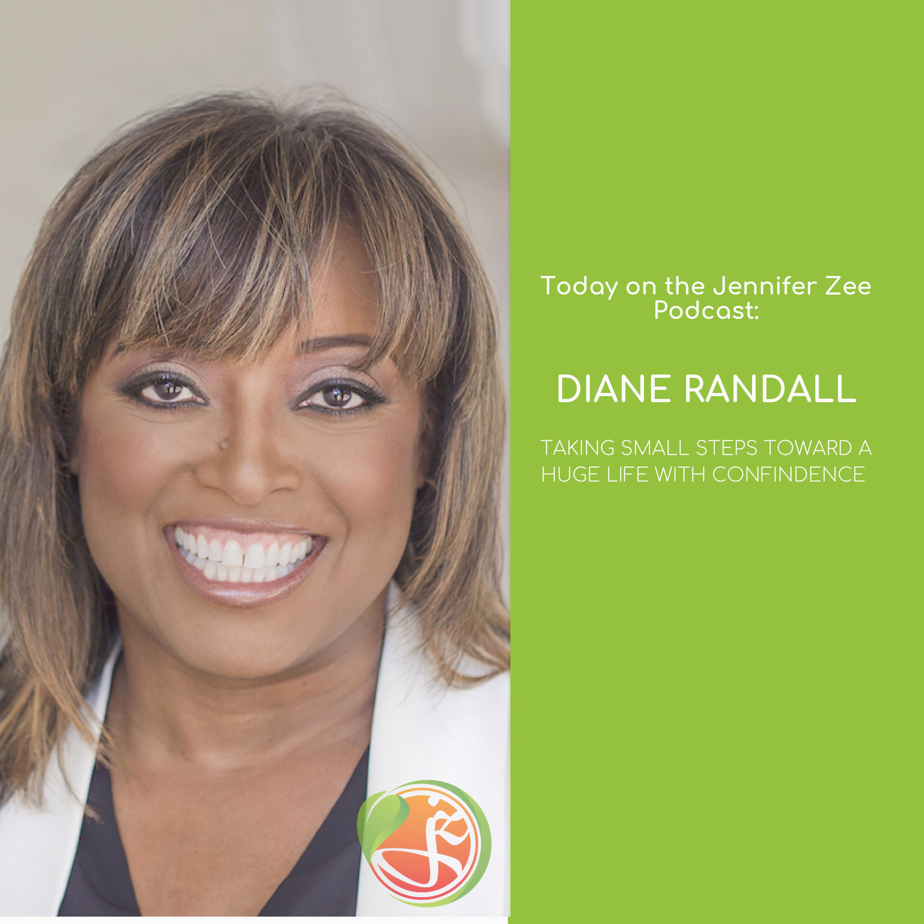 Taking Small Steps Toward a Huge Life with Confidence - with Diane Randall