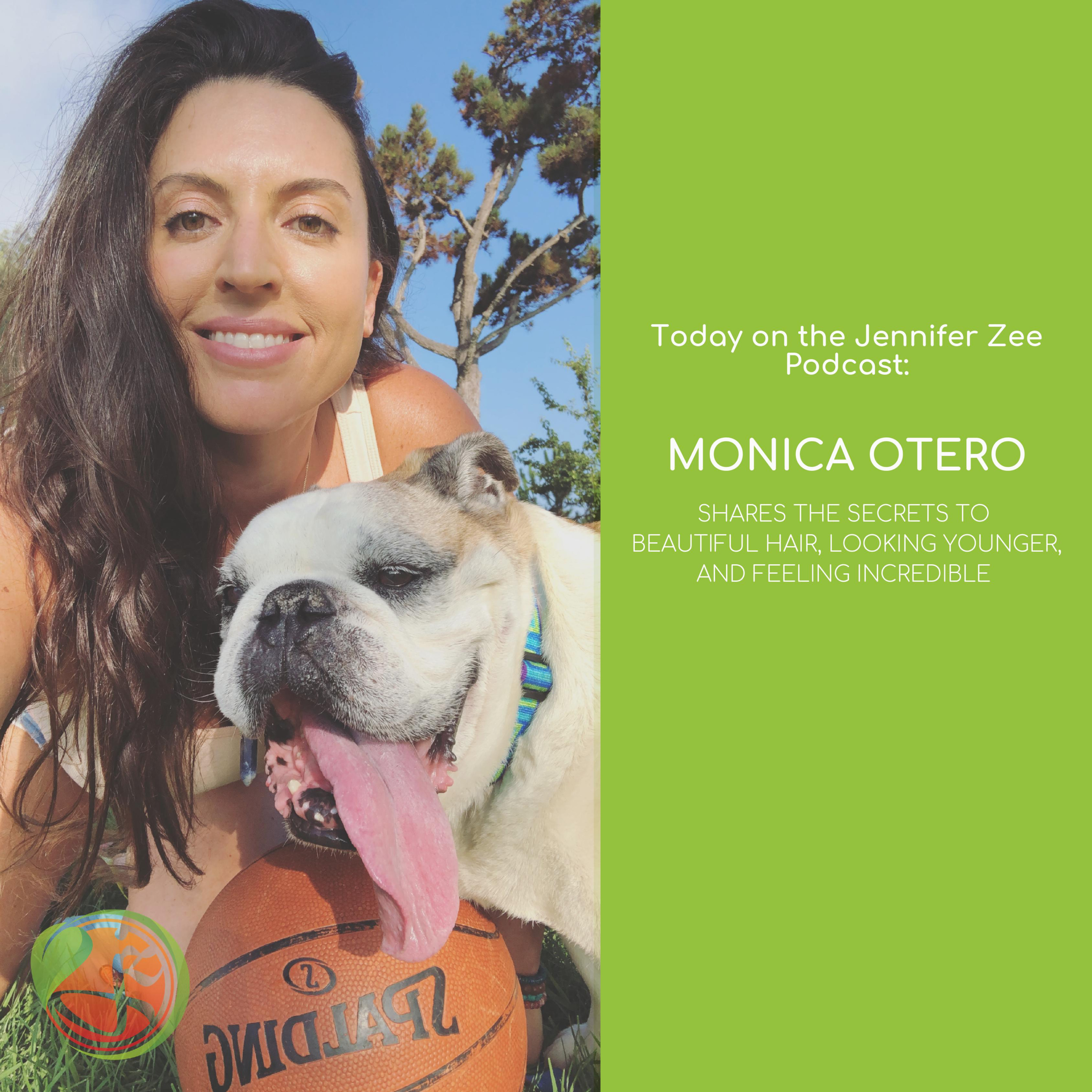 The Secrets to Beautiful Hair, Looking Younger, and Feeling Incredible with Monica Otero