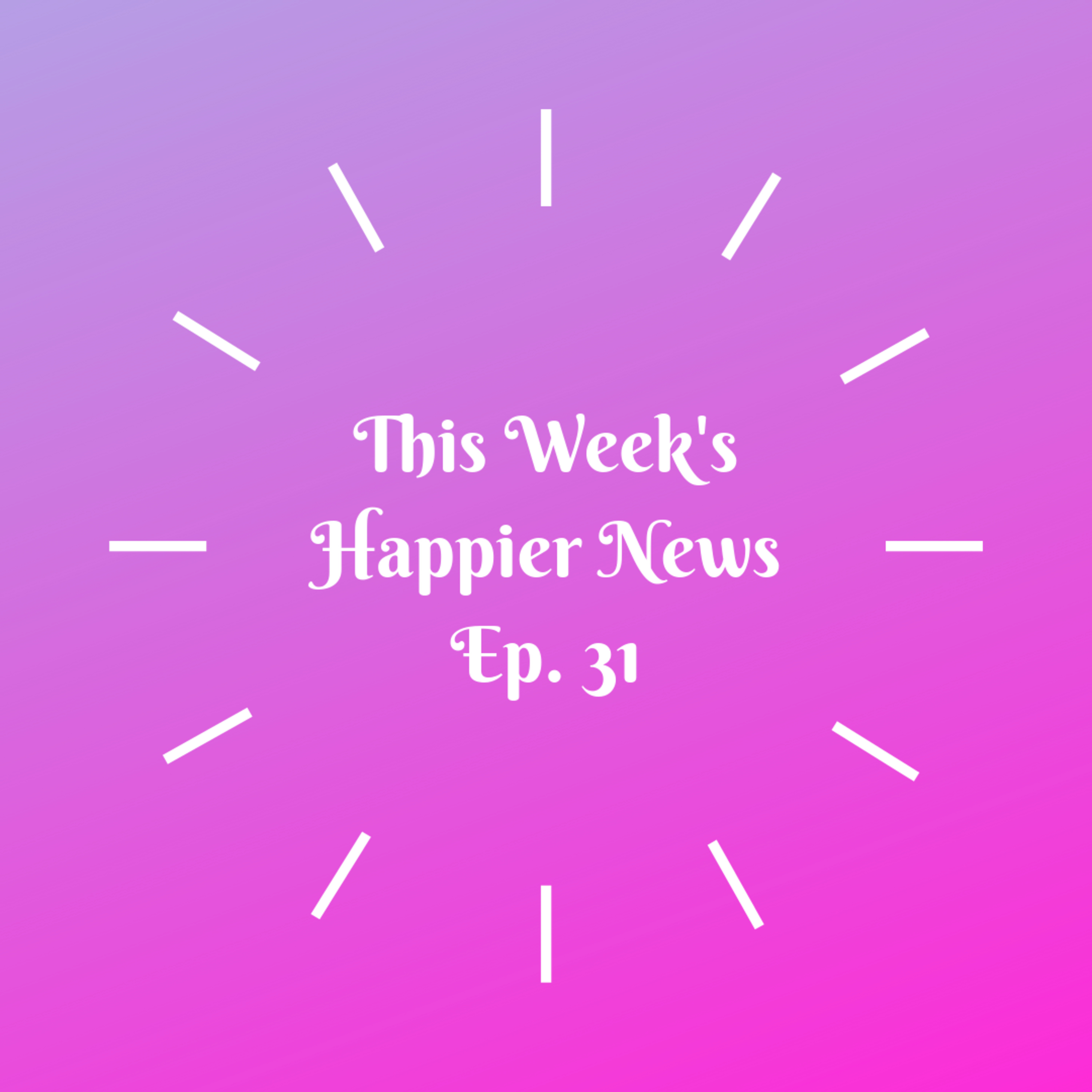 Alex Trebeck, Ending Child Marriage, Paying It Forward - This Week's Happier News in 10 Minutes, Episode 31