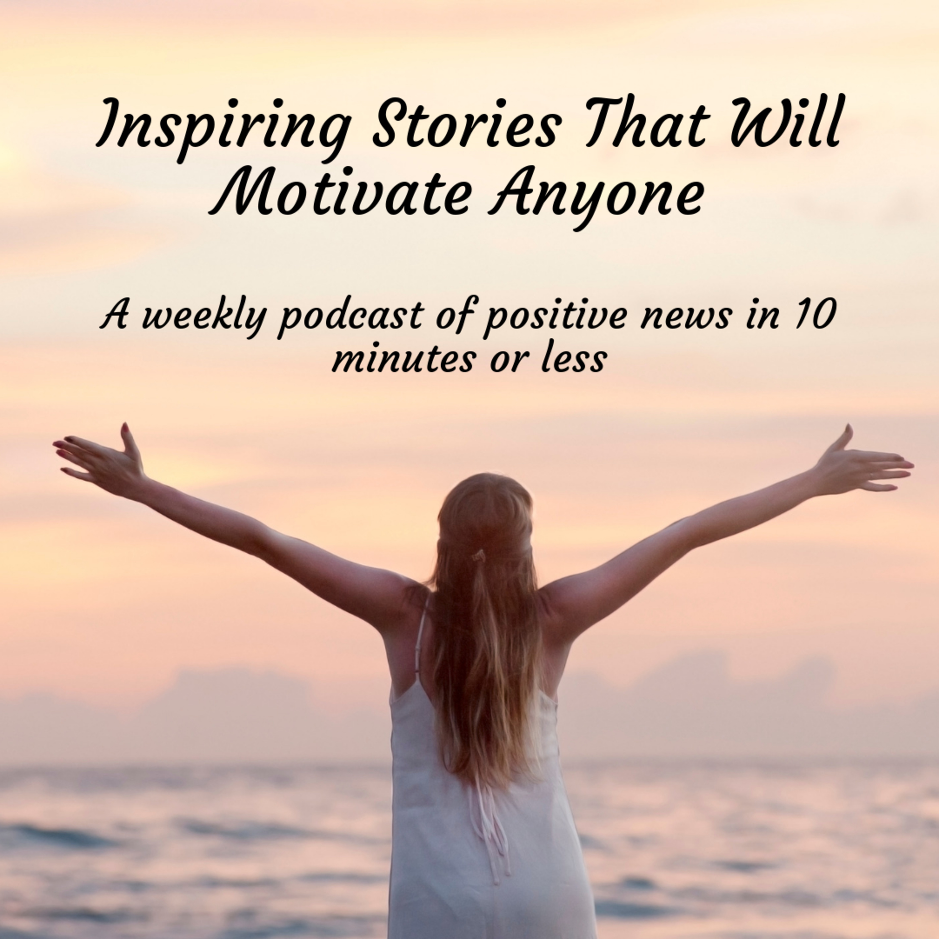 Inspiring Stories That Will Motivate Anyone - Episode 34