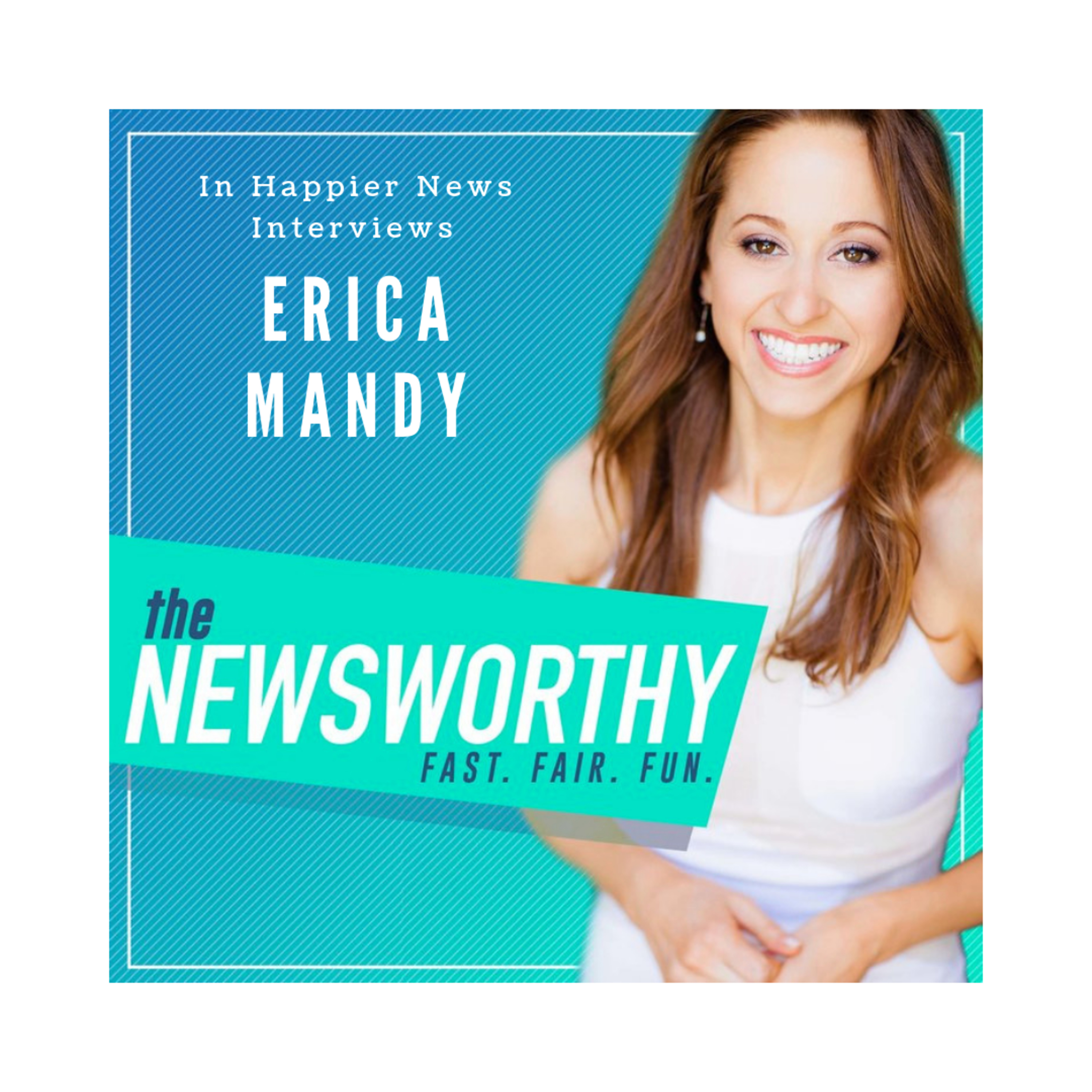 Erica Mandy Makes the News Fast, Fair and Fun with The Newsworthy