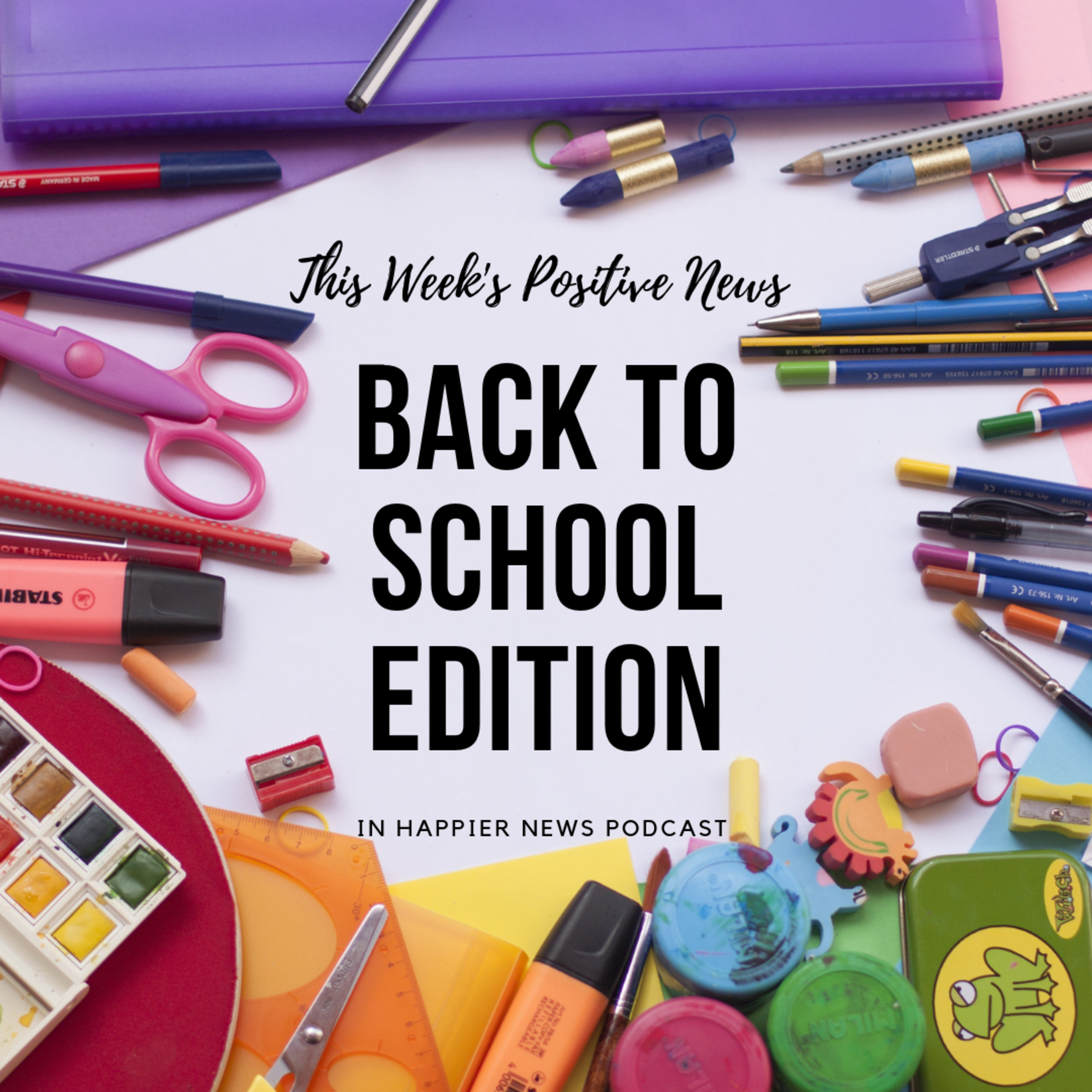 This Week's Positive News - Back to School Edition