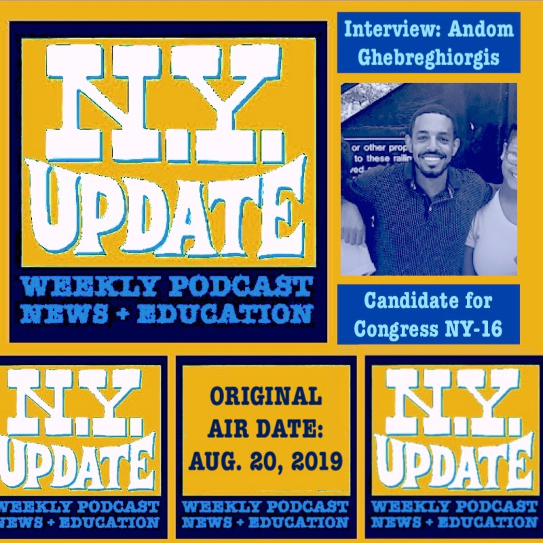 Congressional candidate for NY-16 Andom Ghebreghiorgis. August 20, 2019