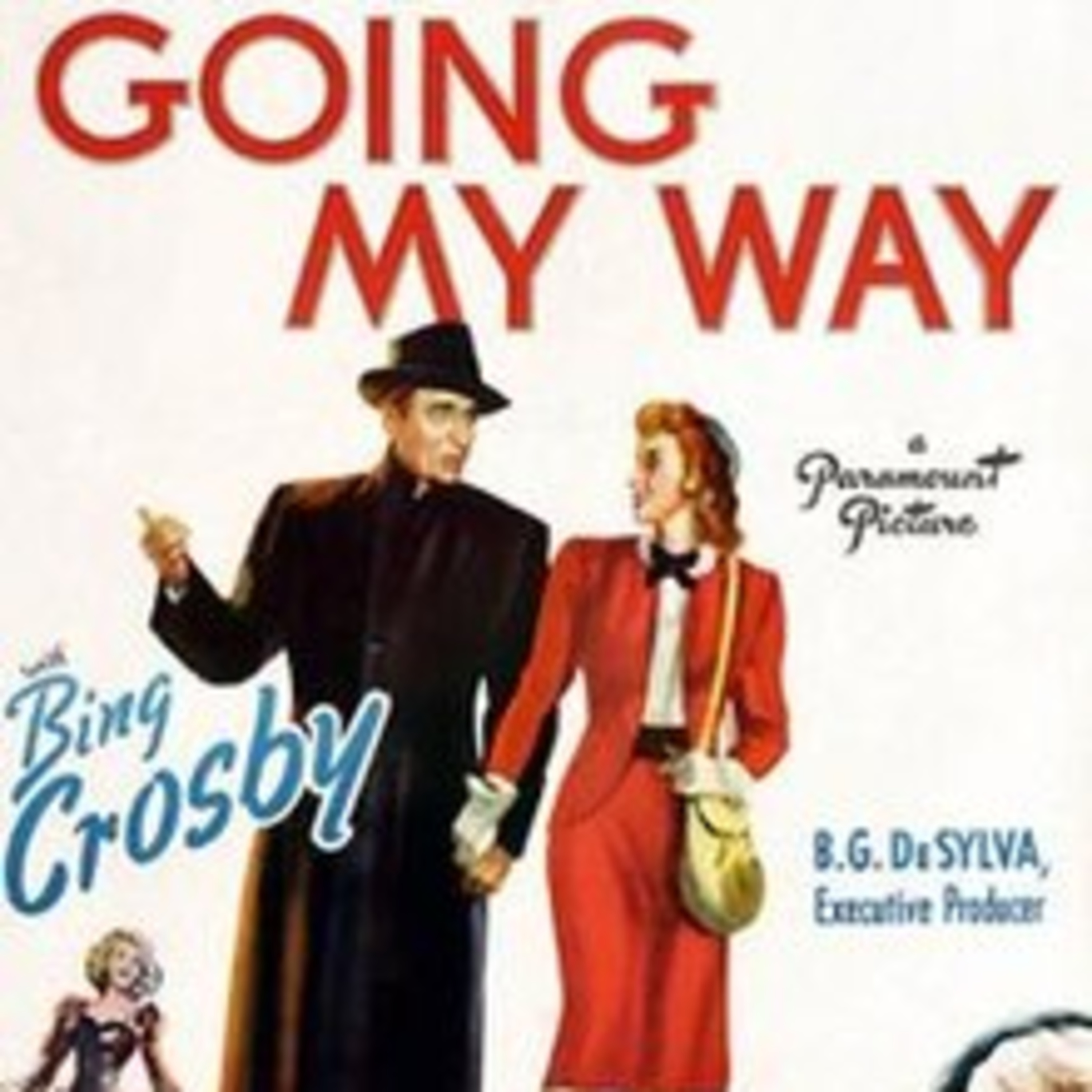 Going My Way - Starring Bing Crosby - Rise Stevens - Barry Fitzgerald - All-Star Radio Dramas of Classic Films - Screen Guild Players