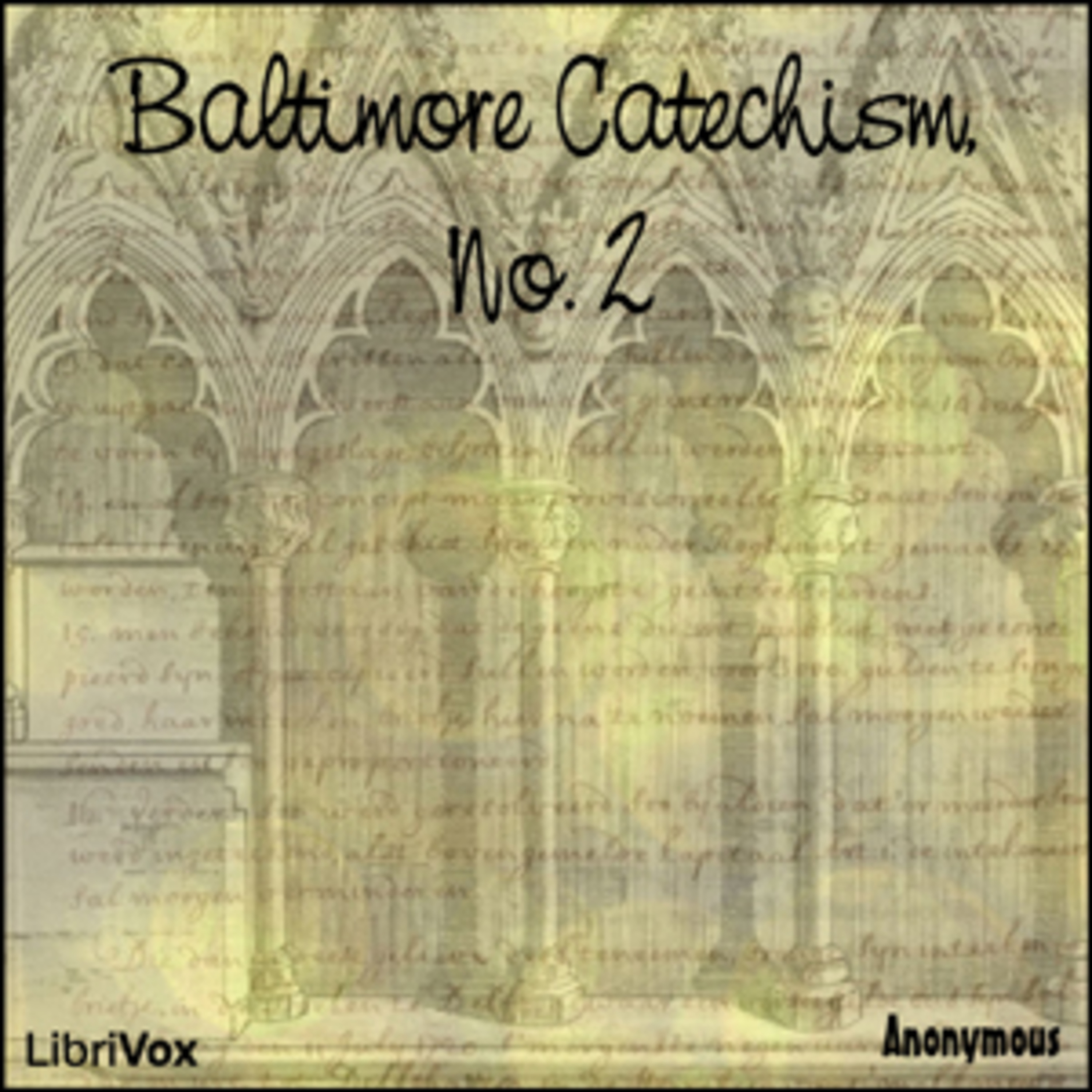 The Baltimore Catechism Podcast - Prayers and Lessons 1-37