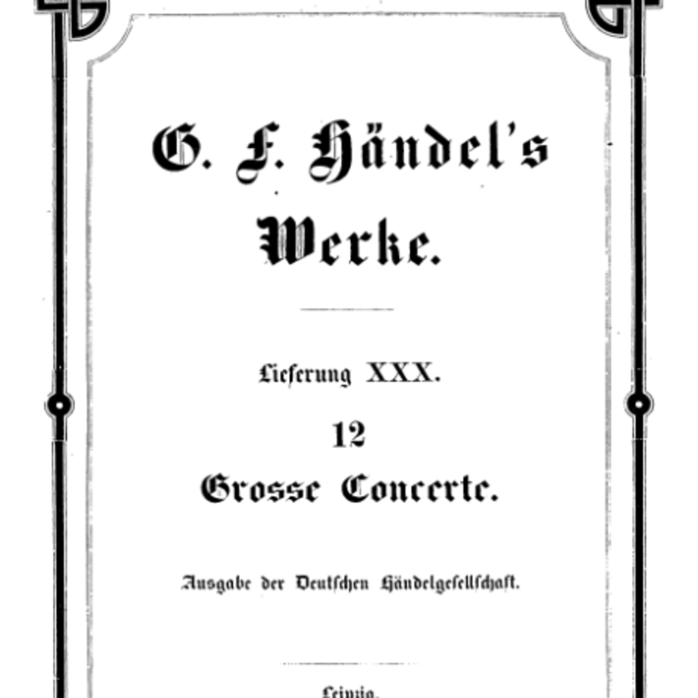 Classical Gilbert Podcast - Georg Friedrich Handel - Concerti Grossi, Op. 6