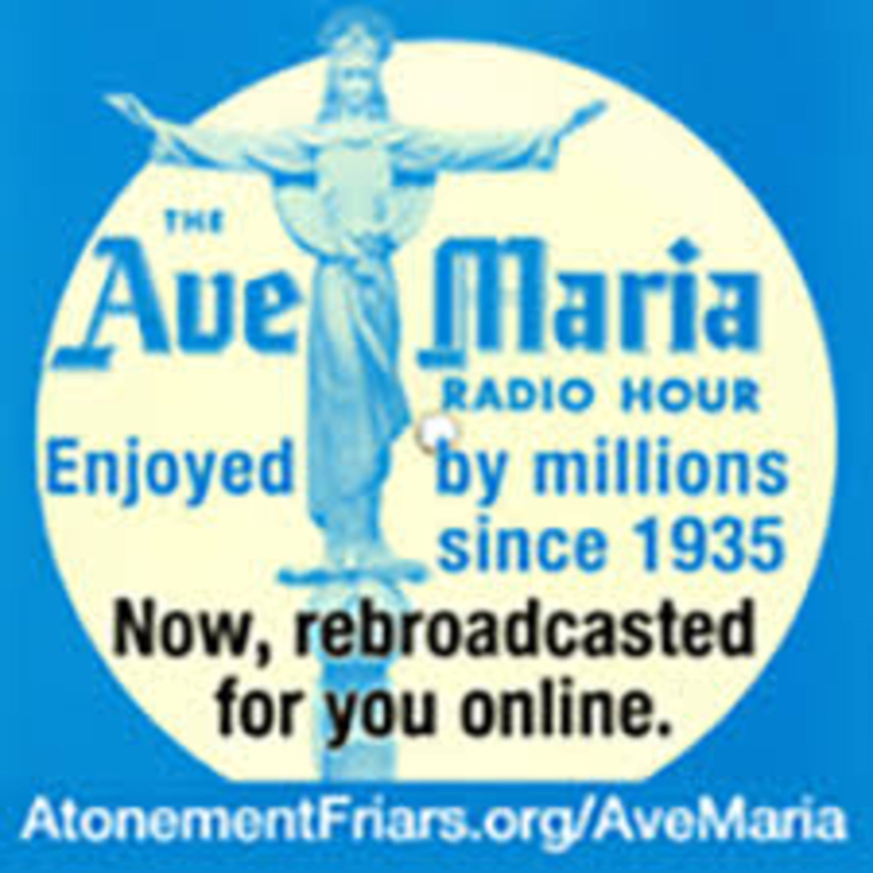 The Ave Maria Hour - St. Gomer Patron of Henpecked Husbands - A Stranger Passes By - Women of Samaria